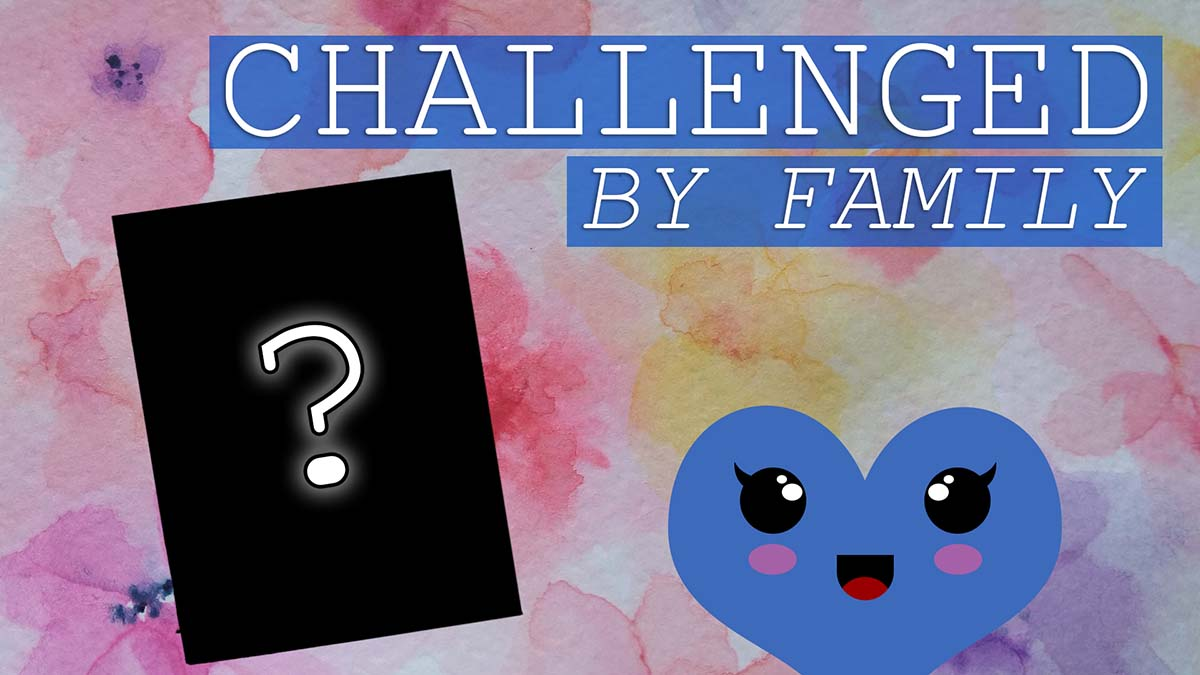 Challenged by Family: ep. 1